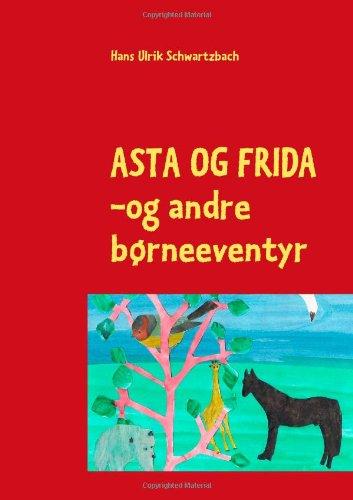 Download ASTA OG FRIDA (Danish Edition) pdf epub