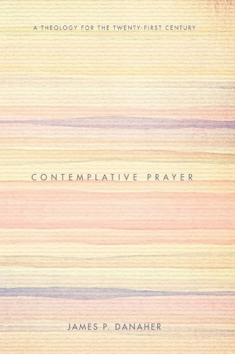Contemplative Prayer  A Theology For The Twenty First Century