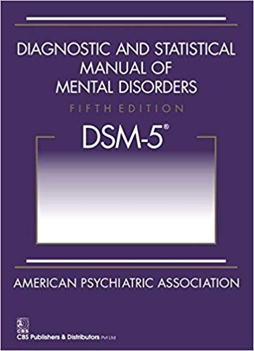Diagnostic & Statistical Manual of Mental Disorders (5thEdition)