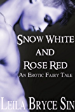 Snow White and Rose Red (Erotic Fairy Tales Book 8)