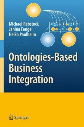 [PDF] Ontologies-Based Business Integration Free Download | Publisher : Springer | Category : Business | ISBN 10 : 3540752293 | ISBN 13 : 9783540752295