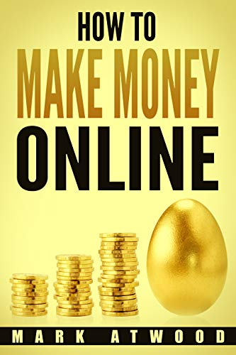 How to Make Money Online: The Exclusive Money Making Blueprint to Grow Your Income Rapidly with an Online Business and Internet Marketing