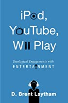 iPod, YouTube, Wii Play: Theological Engagements with Entertainment