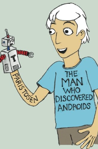 The Man Who Discovered Androids PDF Text fb2 book
