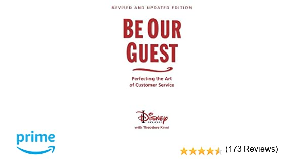 Be Our Guest: Perfecting the Art of Customer Service (Disney ...
