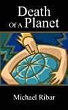 img - for Death Of A Planet book / textbook / text book