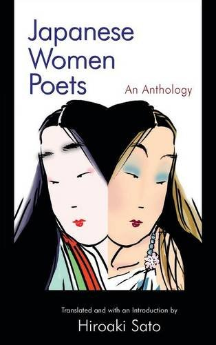 Japanese Women Poets: An Anthology (Japan in the Modern World (Hardcover))