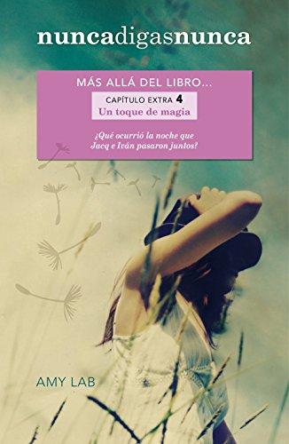 Un toque de magia (Nunca digas nunca. Capítulo extra 4): Más allá del libro...