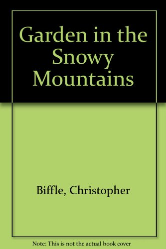 Garden in the Snowy Mountains: An Inner Journey With Christ as Your Guide