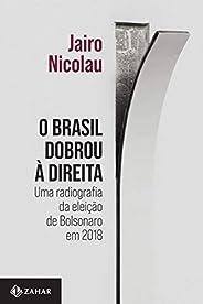 O Brasil dobrou à direita: Uma radiografia da eleição de Bolsonaro em 2018