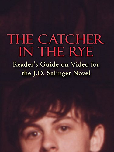 The Catcher in the Rye: Reader's Guide on Video for the J.D. Salinger Novel