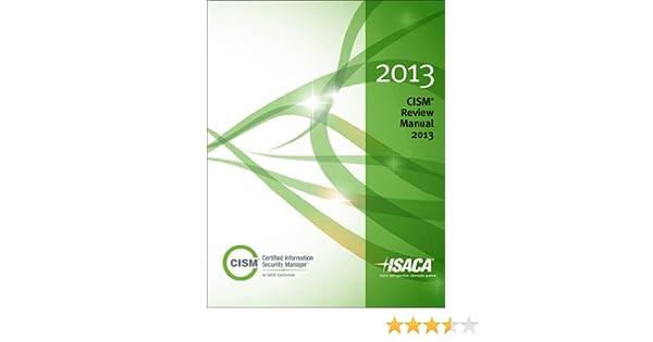 cism review manual 2013 isaca 9781604203172 amazon com books rh amazon com CISM Certification Exam National Information Systems Certificate