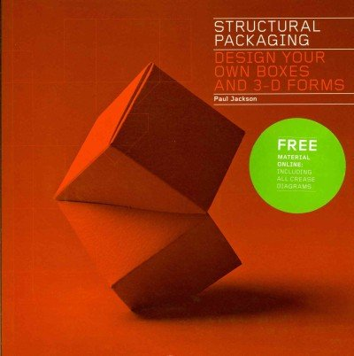 Structural Packaging Design Your Own Boxes And 3-D Forms Structural Packaging