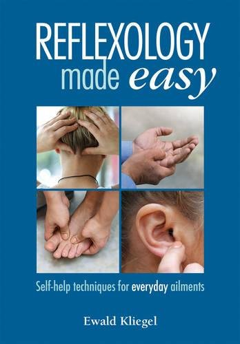 Reflexology Made Easy: Self-help techniques for everyday ailments
