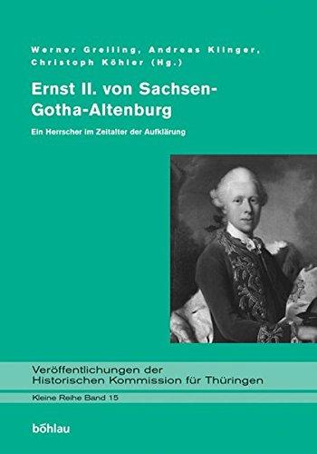 ernst-ii-von-sachsen-gotha-altenburg-ein-herrscher-im-zeitalter-der-aufklrung-verffentlichungen-der-historischen-kommission-fr-thringen-kleine-reihe