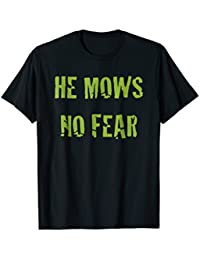 Mens He Mows No Fear Lawncare and Landscaping T-Shirt