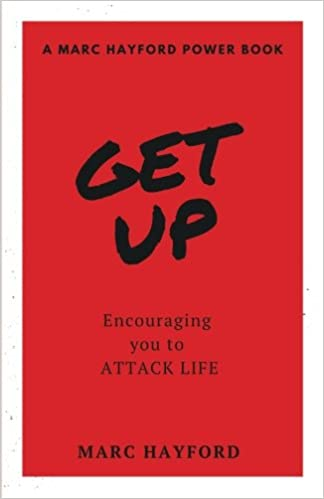 Image result for GET UP Encouraging You To Attack Life - A Marc Hayford Power Book