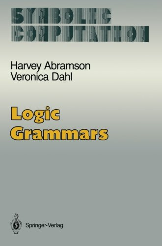 Logic Grammars (Symbolic Computation) by Springer