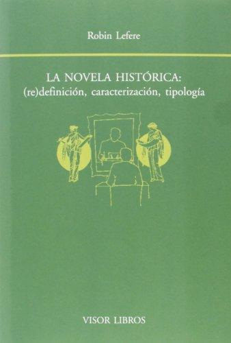 La novela histórica : (re)definición, caracterización, tipología