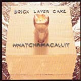 Whatchamacallit by BRICK LAYER CAKE (2002-03-19)