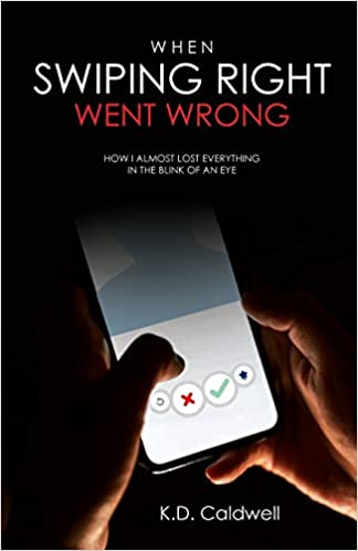 When Swiping Right Went Wrong: How I Almost Lost Everything In The Blink Of An Eye