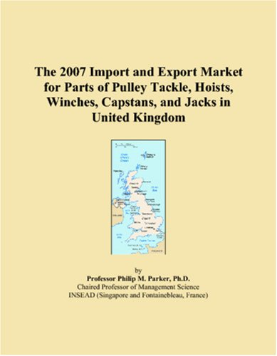 The 2007 Import and Export Market for Parts of Pulley Tackle, Hoists, Winches, Capstans, and Jacks in United Kingdom