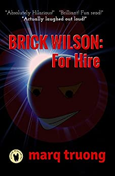 BRICK WILSON: For Hire by [Truong, Marq]