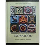 Mosaicos : Spanish As a World Language, De Castells, Matilda O. and Castells, Ricardo, 0130647004