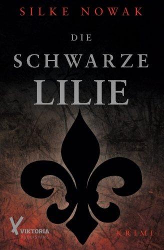 Die schwarze Lilie  [Nowak, Silke] (Tapa Blanda)