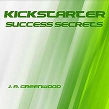 Kickstarter Success Secrets
