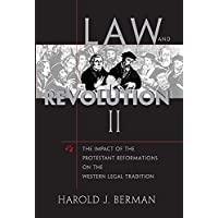 Law and Revolution, II: The Impact of the Protestant Reformations on the Western Legal Tradition
