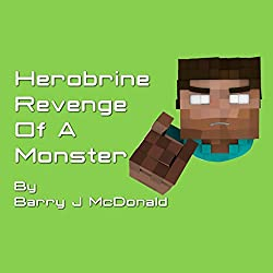 Herobrine Revenge of a Monster