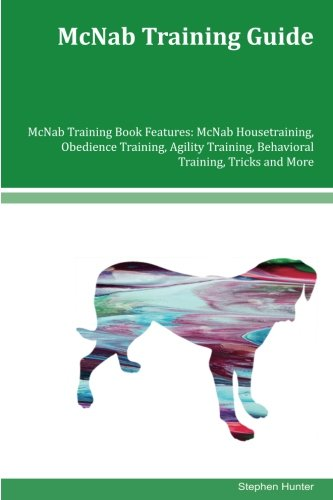 - McNab Training Guide McNab Training Book Features: McNab Housetraining, Obedience Training, Agility Training, Behavioral Training, Tricks and More