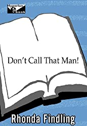 Don't Call That Man!: A Survival Guide to Letting Go