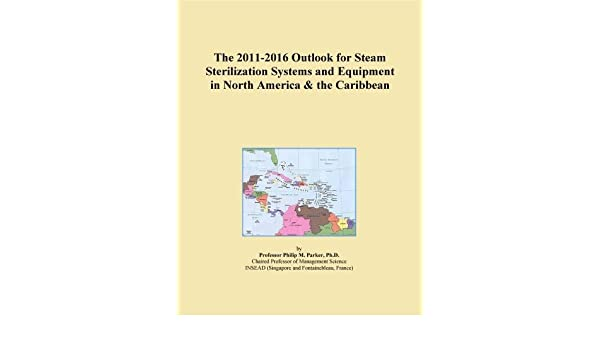 The 2011-2016 Outlook for Steam Sterilization Systems and ...