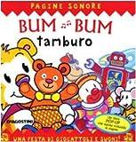 Bum bum tamburo : una festa di giocattoli e suoni!