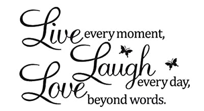 """Live Laugh Love Proverbs Vinyl Wall Decal Made By PVC """"Live Every Moment, Laugh Every Day, Love Beyond Words"""""""