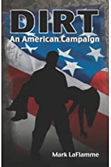 DIRT: An American Campaign by Mark LaFlamme (2008-07-25) Paperback