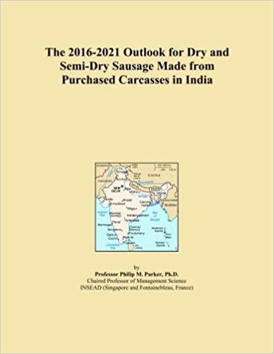 Book The 2016-2021 Outlook for Dry and Semi-Dry Sausage Made from Purchased Carcasses in India