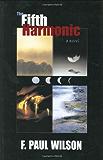 The Fifth Harmonic: A Novel (Wilson, F Paul)