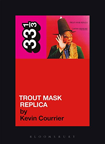 Captain Beefheart's Trout Mask Replica (33 1/3)