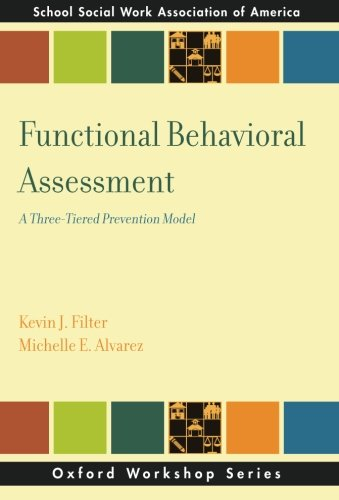 Functional Behavioral Assessment: A Three-Tiered Prevention Model (SSWAA Workshop Series)