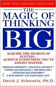 The Magic of Thinking Big by David Joseph Schwartz, David J. Schwartz