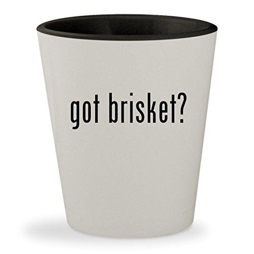got brisket? - White Outer & Black Inner Ceramic 1.5oz Shot Glass