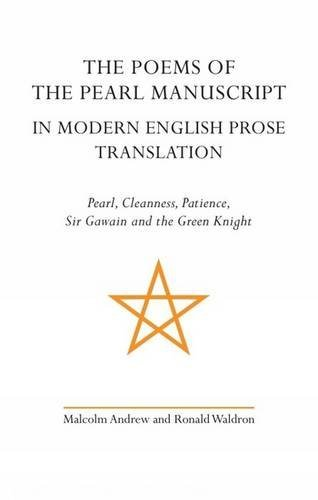 The Poems of the Pearl Manuscript in Modern English Prose Translation: Pearl, Cleanness, Patience, Sir Gawain and the Green Knight (Exeter Medieval Texts and Studies LUP)