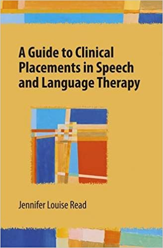 A Guide to Clinical Placements in Speech and Language Therapy