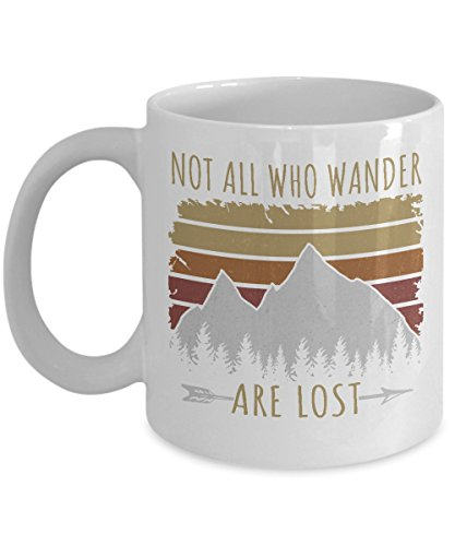 - Not All Who Wander Are Lost Distressed Vintage Retro Coffee & Tea Gift Mug, Adventurous Gifts for Men & Women Camper, Rock or Mountain Climber, Hiker and Traveler