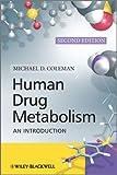 Human Drug Metabolism, Michael D. Coleman, 0470742178