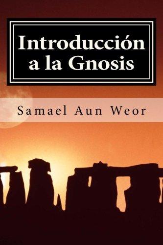 Introduccion a la Gnosis: Primer Grado (Spanish Edition) [V.M. Samael Aun Weor] (Tapa Blanda)