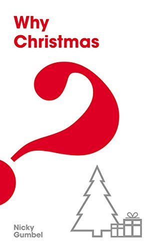 Book cover from Why Christmas? : The Christmas Edition of Why Jesus? by Nicky Gumbel